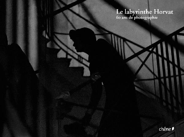 Image of Le labyrinthe Horvat 60 ans de photographie LIVRE SIGNE Editions CHENE