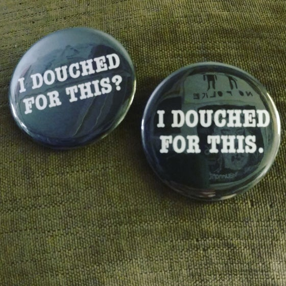 Image of I Douched For This ?/. Pin Set
