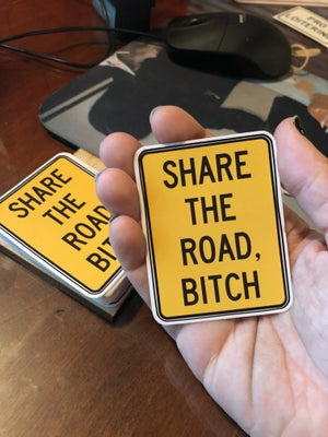 Image of SHARE THE ROAD, BITCH Sticker
