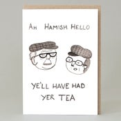 Image of Ye'll have had yer tea (Card)