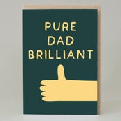 Image of Pure dad brilliant (Card)