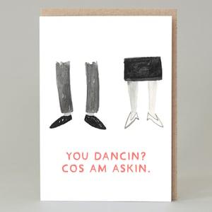Image of You dancin? (Card)