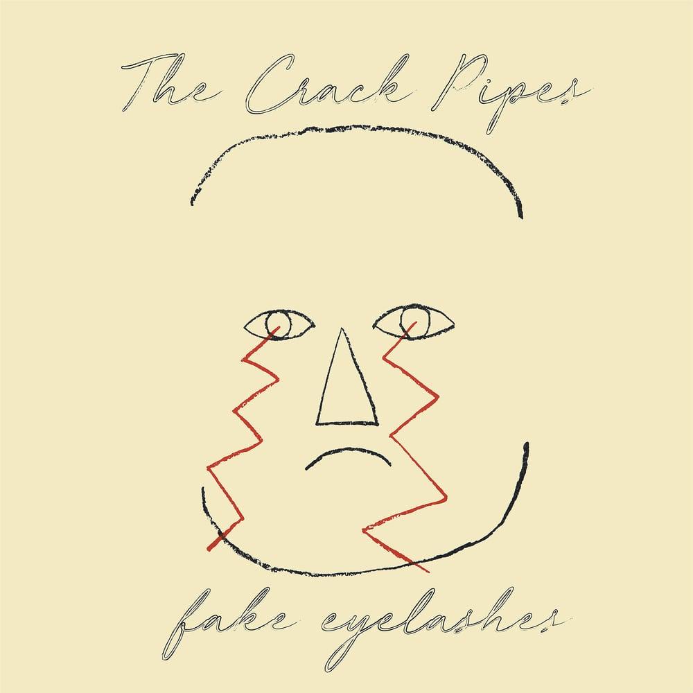 Image of The Crack Pipes - Fake Eyelashes