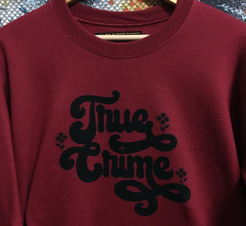 Image of True Crime Unisex Sweatshirt