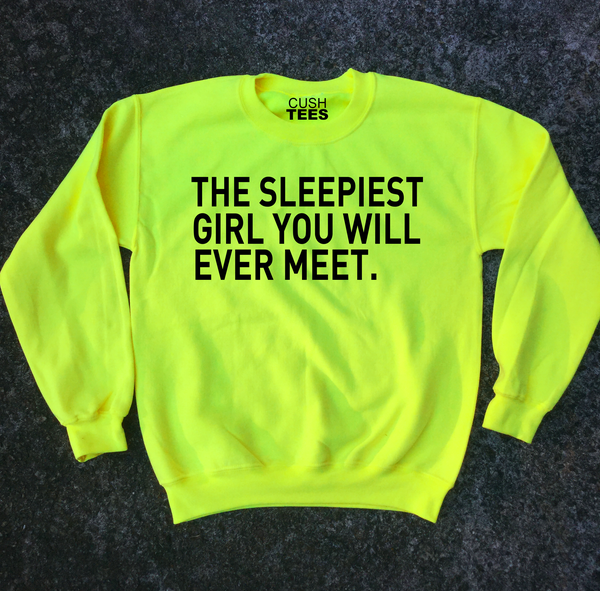 Image of The sleepiest girl you will ever meet (Sweatshirt) Unisex