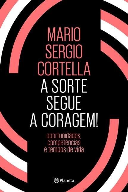 """Image of LIVRO """"A SORTE SEGUE A CORAGEM"""" - MARIO SERGIO CORTELLA"""