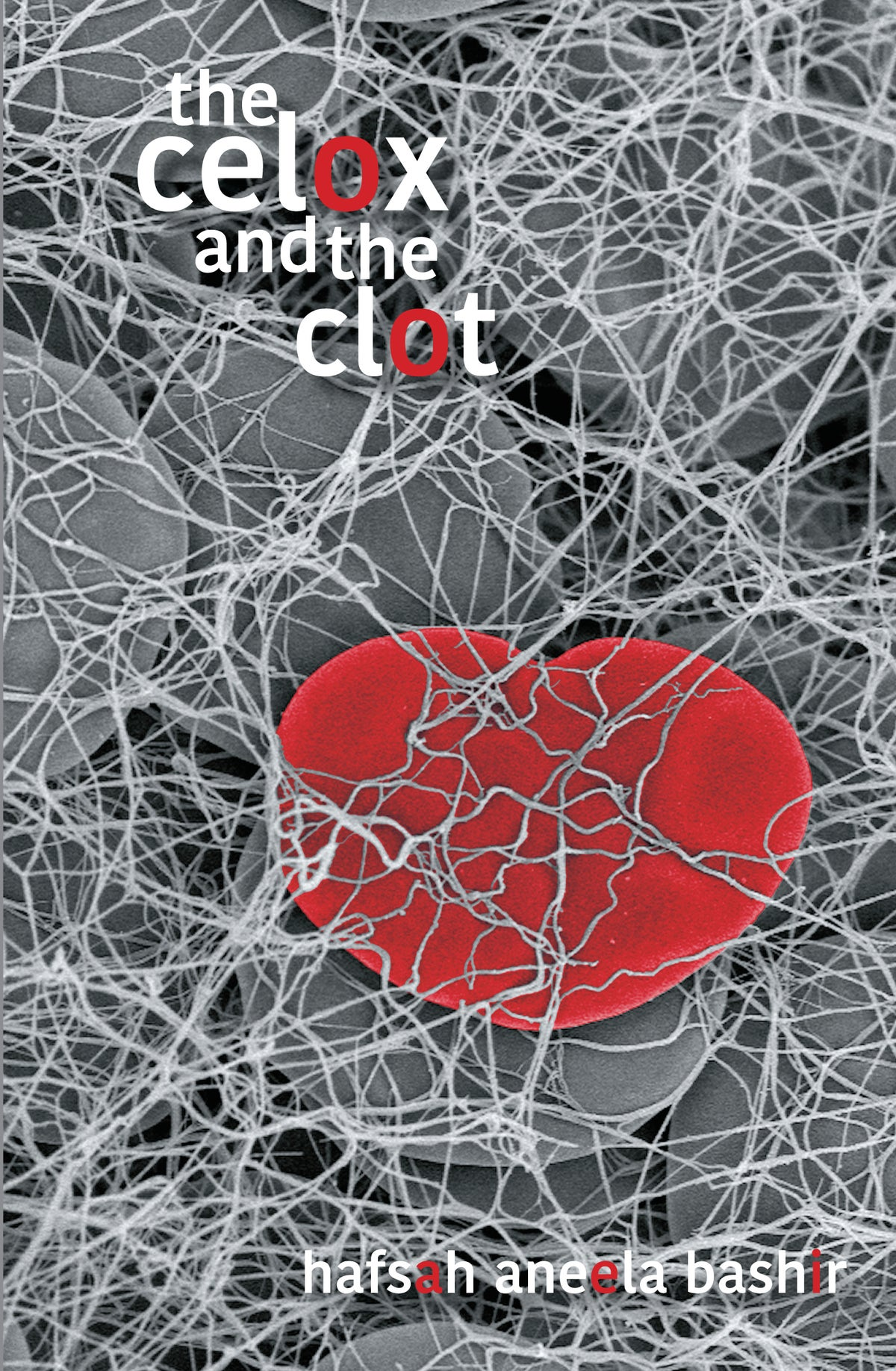 Image of The Celox and the Clot by Hafsah Aneela Bashir