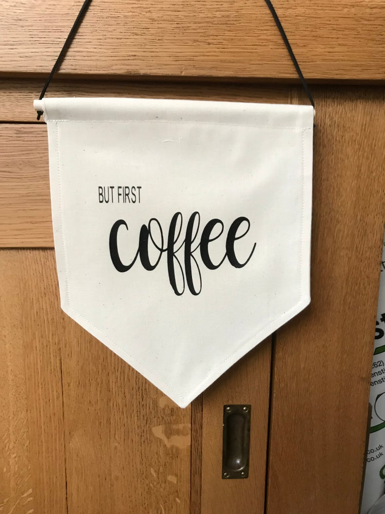 Image of BUT FIRST COFFEE BANNER FLAG