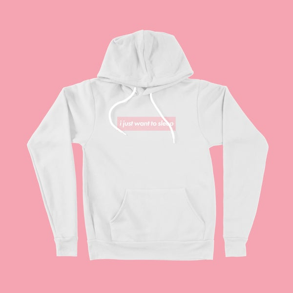 """Image of PRE-ORDER the """"i just want to sleep"""" White Hoodie"""