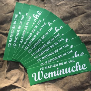 Image of I'd rather be in the Weminuche - Bumper Stiker