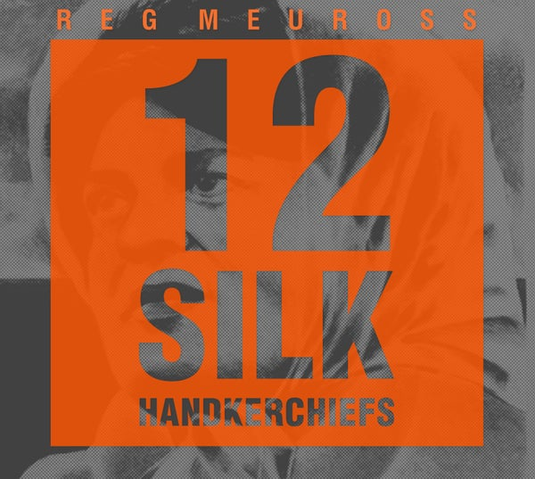 Image of Pre-order 12 Silk Handkerchiefs - a song cycle by Reg Meuross (release date 14 December 2018)