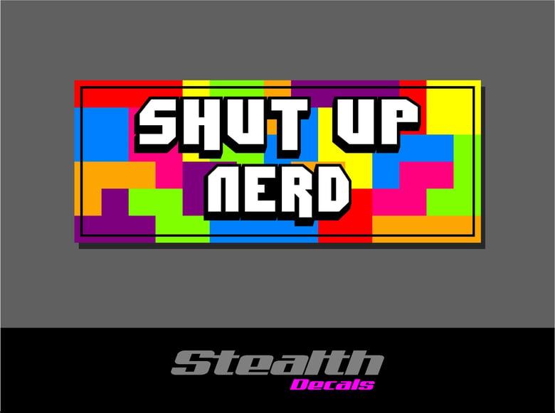 Image of Shut Up Nerd v2 Drift Slap sticker
