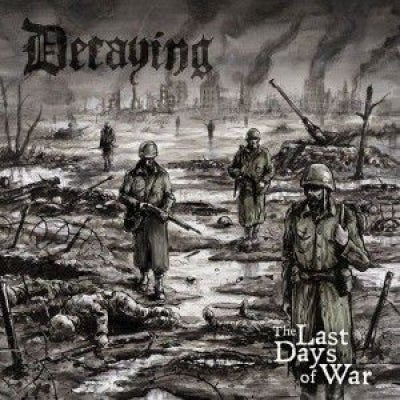 Image of Decaying - The Last Days Of War
