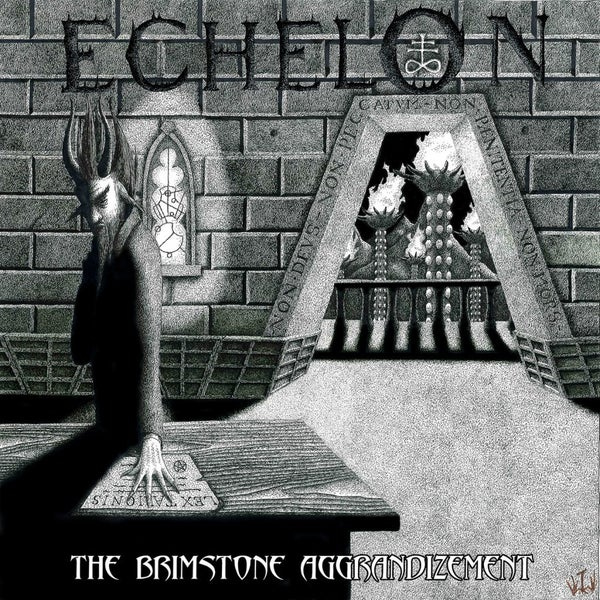 Image of Echelon - The Brimstone Aggrandizement