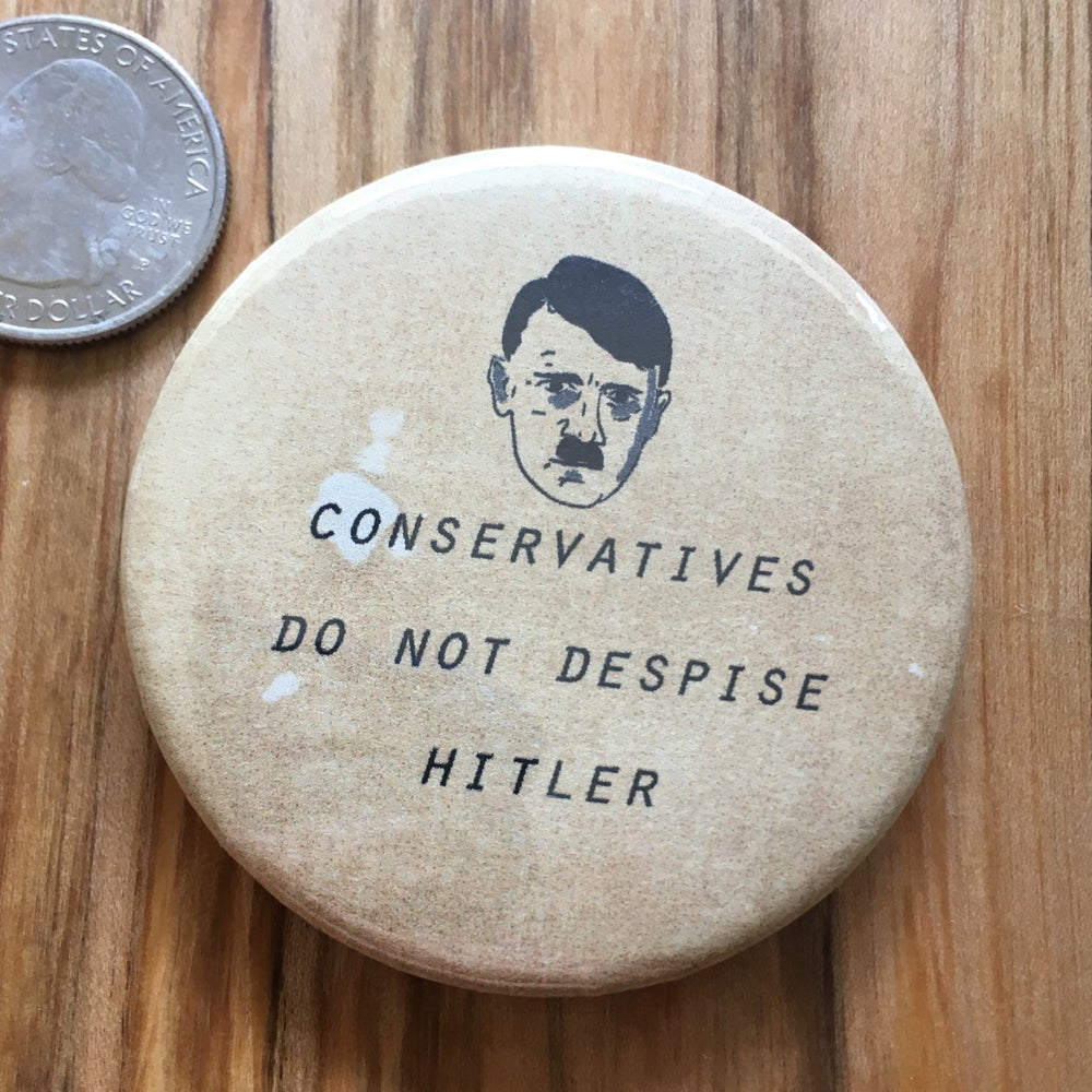 "Image of Conservatives <3 Hitler 2.5"" Button"