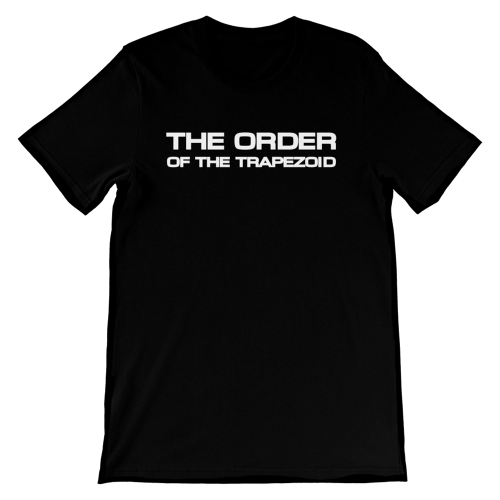 Image of THE ORDER OF THE TRAPEZOID Shirt