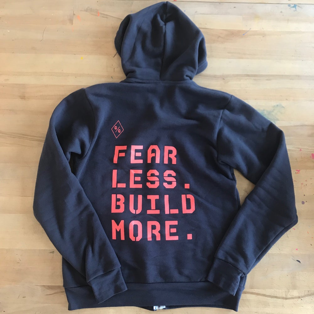 Image of Fear Less. Build More. Zip-up hoodie