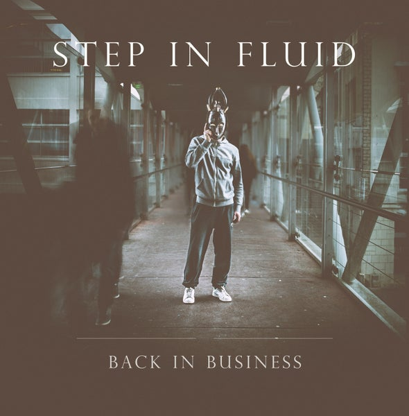 Image of Step In Fluid - Back In Business (2019)