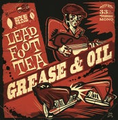 Image of OUT NOW. LP Leadfoot Tea : Grease & Oil.  Ltd edition.