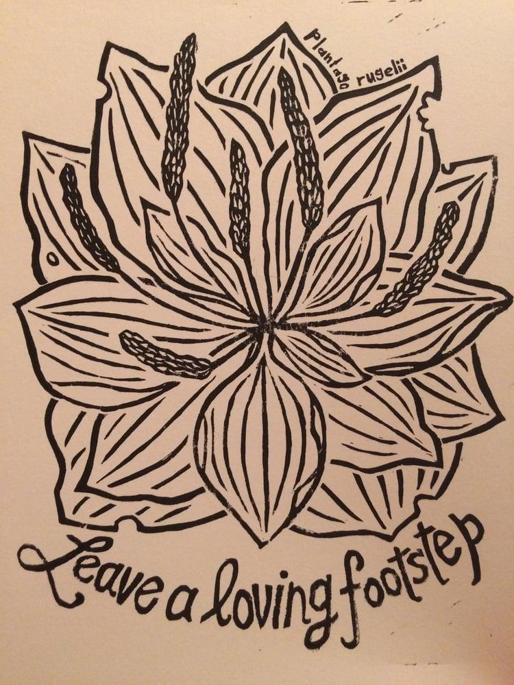 Image of Leave a Loving Footstep ~ print