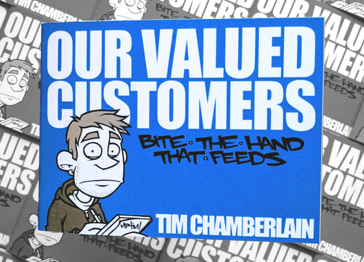 Image of OUR VALUED CUSTOMERS: Bite The Hand That Feeds
