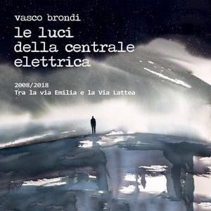 Image of Vasco Brondi / Le luci della centrale elettrica - 2008/2018 tra la via Emilia e la Via Lattea 2LP