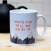 Image of Whits fur ye'll no go by ye (Mug)