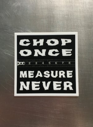 Image of Measure Never [Sticker]