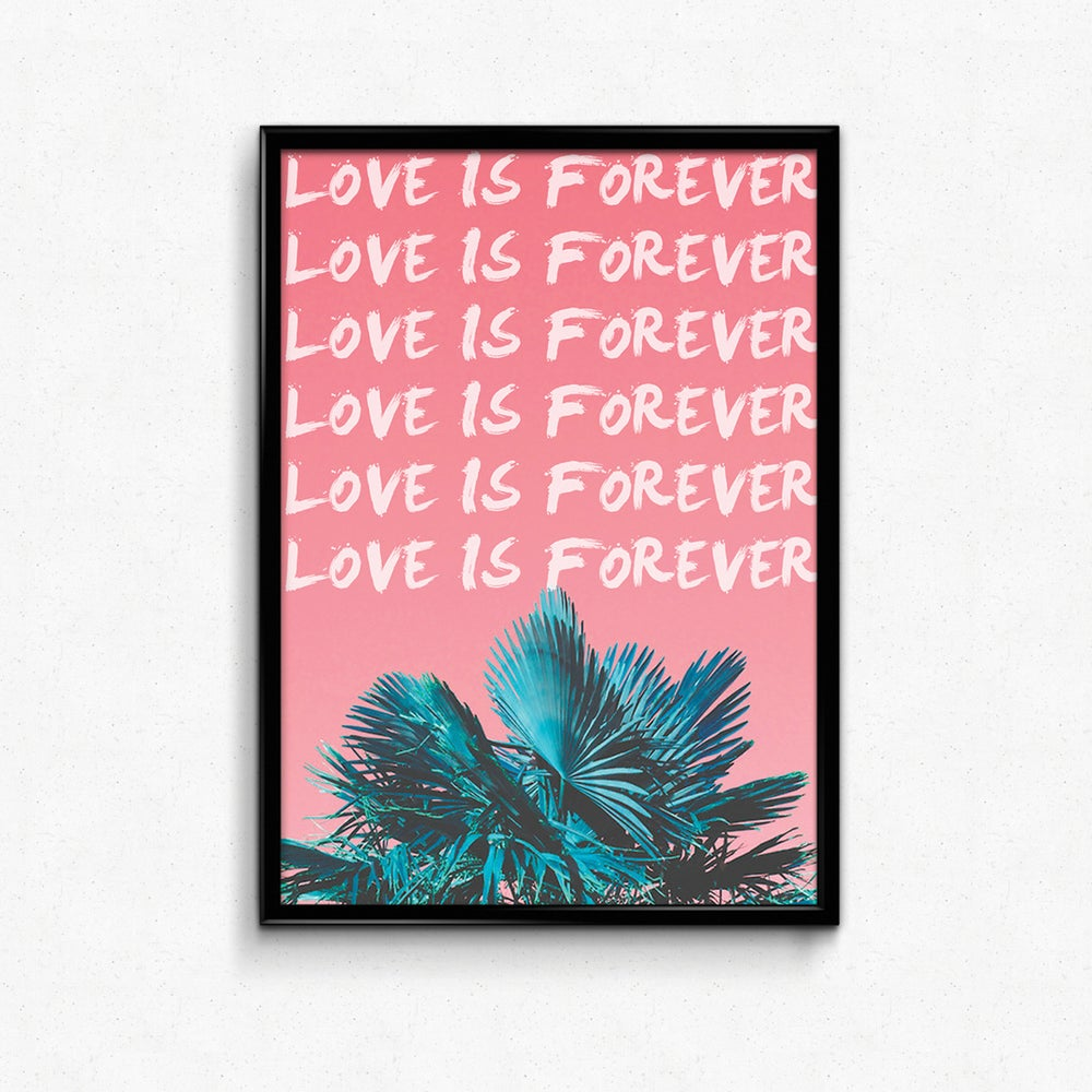 Image of Love Is Forever (Print)
