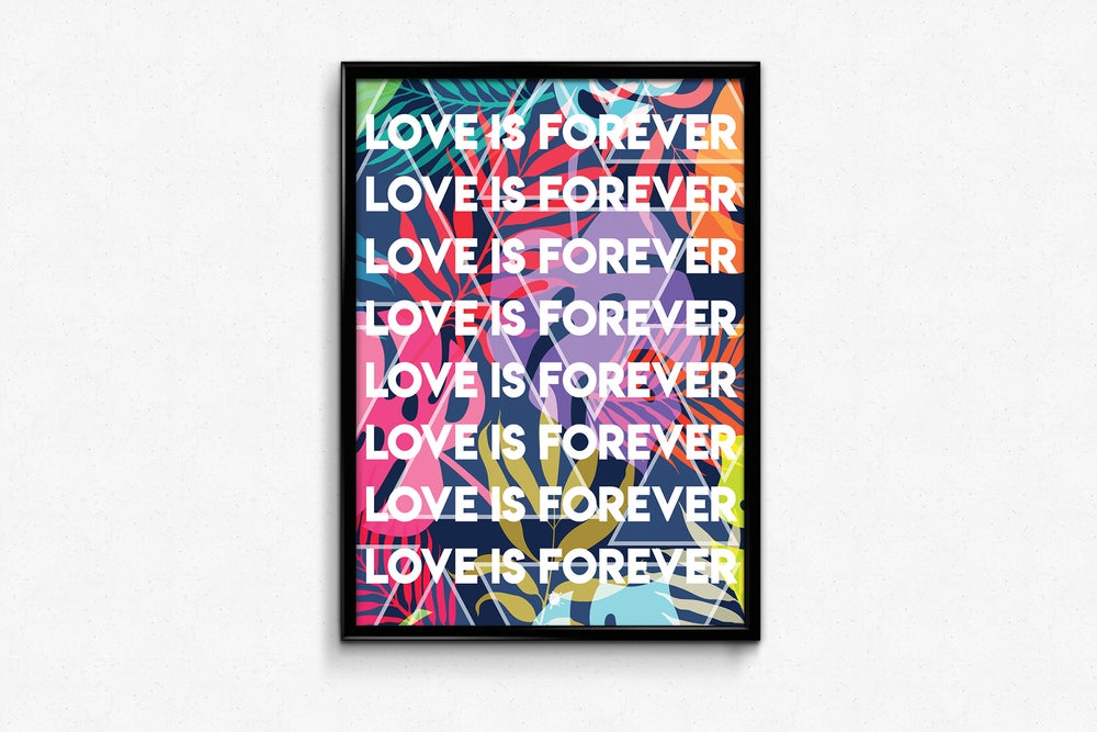 Image of Love Is Forever 2.0 (Print)