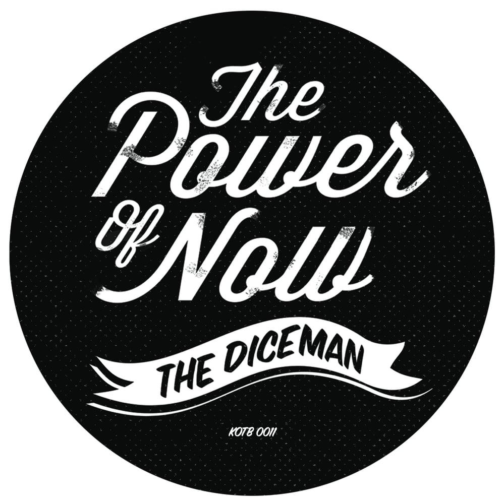Image of DICEMAN - POWER OF NOW BONUS 45 KOTB 0011