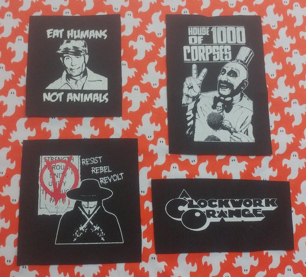 Image of Pick 1 patch - A Clockwork Orange, House of 1000 Corpses, Ed Gein eat humans, v for vendetta