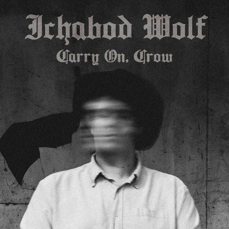 Image of Ichabod Wolf — Carry On, Crow