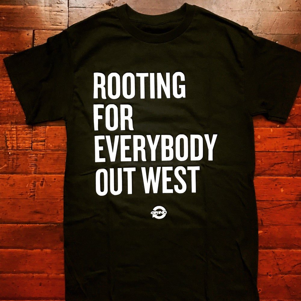 Image of ROOTING FOR EVERYBODY OUT WEST