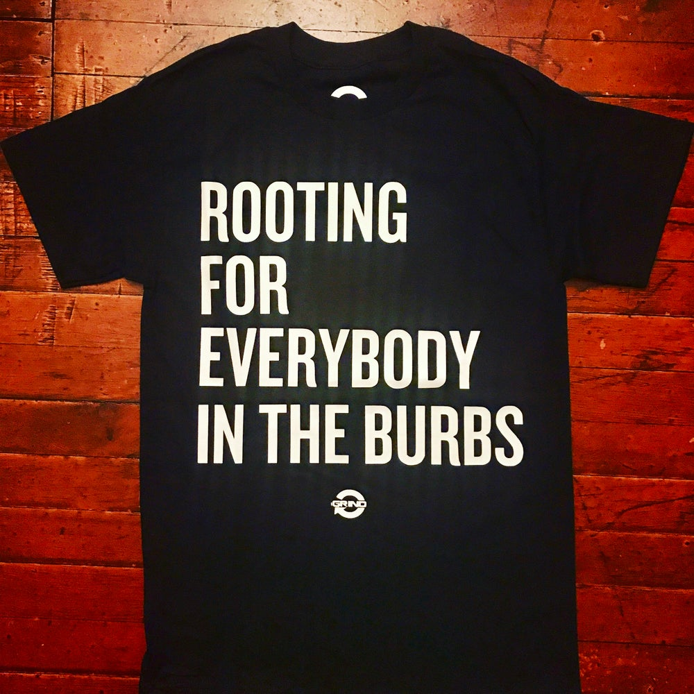Image of ROOTING FOR EVERYBODY IN THE BURBS