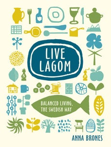 Image of Live Lagom: Balanced Living the Swedish Way {SIGNED}