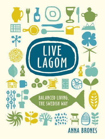 Image of Live Lagom: Balanced Living the Swedish Way {SIGNED}