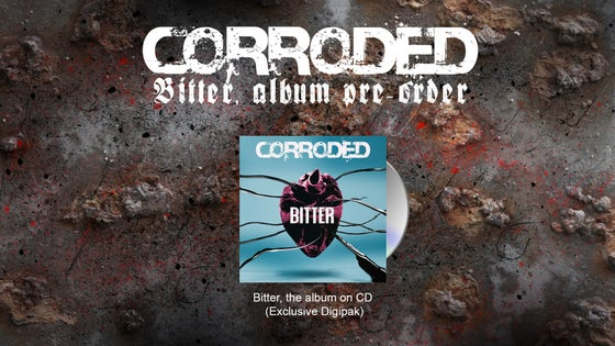 Image of CORRODED - Bitter Digipack CD (Pre-Order)