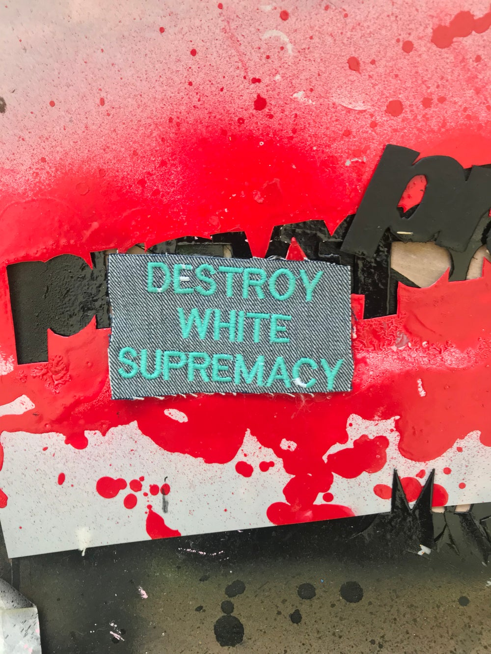 Destroy White Supremacy Patches