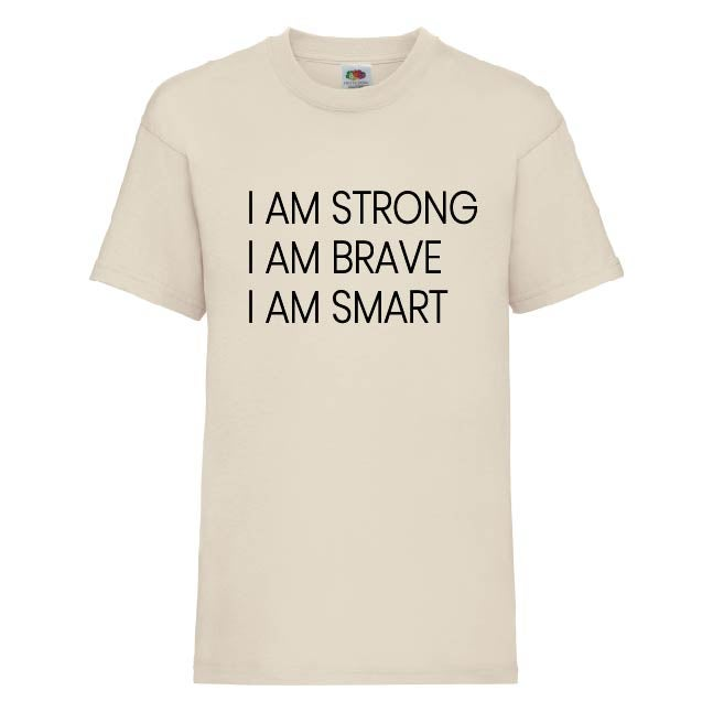 Image of Kids I Am Strong I Am Brave I Am Smart tshirt [PLEASE NOTE AGE 1-2 is WHITE, ages 3 - 13 NATURAL]