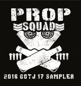 Image of Prop Squad - 2016 GOTJ 17 Sampler