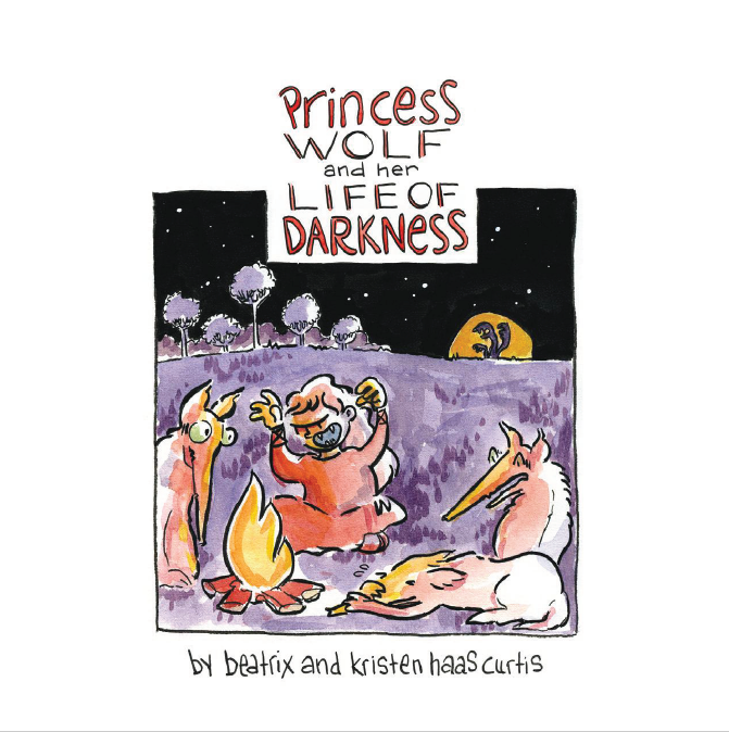 Image of Princess Wolf and her Life of Darkness by Beatrix and Kristen Haas Curtis
