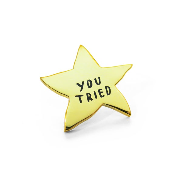 Image of YOU TRIED Enamel Pin