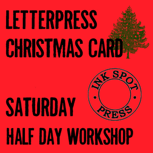 Image of Letterpress Christmas card workshop.  Sat. Nov 16th. 3 hour lesson 10am-1pm or 2pm-5pm sessions.