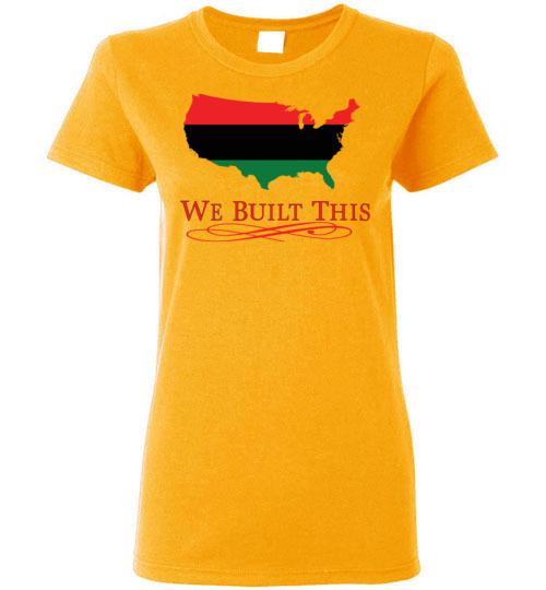 Image of We Built This Ladies Cut T-Shirt
