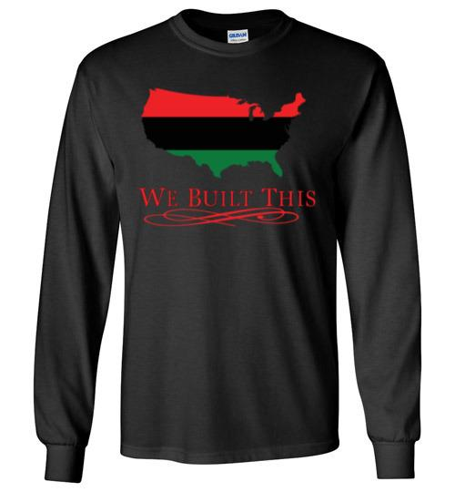 Image of We Built This Long Sleeved T-Shirt