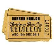 Image of Darren Hanlon - BALLARAT - WEDNESDAY 19th DEC - $25