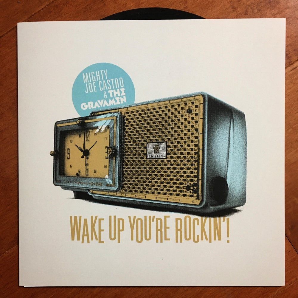 Image of Mighty Joe Castro & the Gravamen / Wake Up, You're Rockin'!
