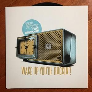 Image of Mighty Joe Castro & the Gravamen / Wake Up, You're Rockin'!