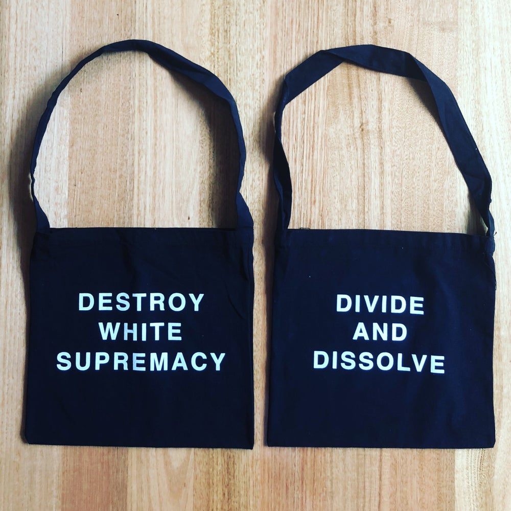 Image of Destroy White Supremacy Divide and Dissolve Tote Bag